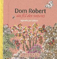 Dom Robert au fil des saisons : agenda perpétuel