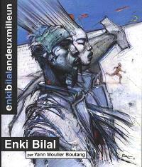 Enki Bilal an deux mille un : exposition à la Bibliothèque historique de la ville de Paris, du 20 janvier au 14 avril 2001