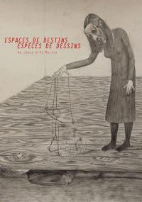 Espaces de destins, espèces de dessins : un choix d'Al Martin : exposition, Montbéliard, 19, Centre régional d'art contemporain, du 15 octobre au 31 décembre 2011