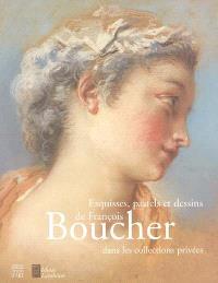 Esquisses, pastels et dessins de François Boucher dans les collections privées : exposition, Versailles, Musée Lambinet, 12 oct. 2004-9 janv. 2005