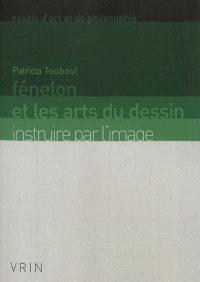 Fénelon et les arts du dessin : instruire par l'image