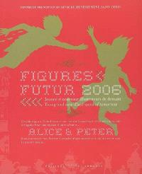 Figures futur 2006 : jeunes et nouveaux illustrateurs de demain = young and new illustrators of tomorrow