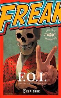 Flamboyant et voyou Free Freaks : FOI : Forces de l'ordre international