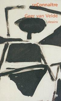 Geer Van Velde : dessins : exposition, Colmar, Musée d'Unterlinden, 29 juin-20 oct. 2002