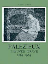 Gérard de Palézieux, catalogue raisonné : l'oeuvre gravé. Volume 2, 1965-1974