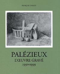 Gérard de Palézieux, catalogue raisonné : l'oeuvre gravé. Volume 4, 1990-1999