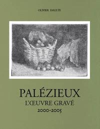 Gérard de Palézieux, catalogue raisonné : l'oeuvre gravé. Volume 5, 2000-2005