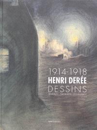 Henri Derée, 1914-1918 : dessins = Henri Derée, 1914-1918 : drawings = Henri Derée, 1914-1918 : tekeningen = Henri Derée, 1914-1918 : Zeichnungen