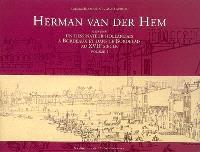 Herman Van der Hem (1619-1649) : un dessinateur hollandais à Bordeaux et dans le Bordelais au XVIIe siècle : catalogue raisonné des dessins