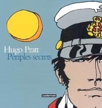 Hugo Pratt : périples secrets : techniques mixtes, 1950-1995