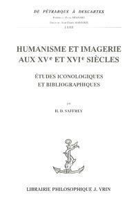 Humanisme et imagerie aux XVe et XVIe siècles : études iconologiques et bibliographiques