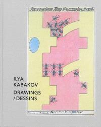 Ilya Kabakov : dessins = Ilya Kabakov : drawings
