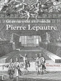 Inventaire du fonds français, graveurs du XVIIe siècle. Volume 13, Pierre Lepautre