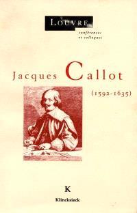 Jacques Callot : 1592-1635, actes