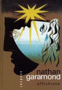 Jacques Nathan-Garamond, affichiste et graphiste : exposition, Bibliothèque Forney, du 1er juin au 31 juillet 1999