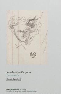 Jean-Baptiste Carpeaux : dessinateur : exposition, Paris, École nationale supérieure des beaux-arts de Paris, 15 novembre 2012-9 février 2012