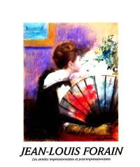 Jean-Louis Forain : les années impressionnistes et post-impressionnistes