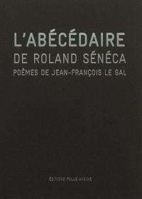 L'abécédaire de Roland Sénéca