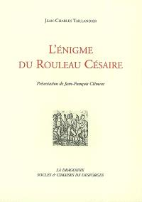 L'énigme du rouleau Césaire