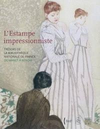 L'estampe impressionniste : trésors de la Bibliothèque nationale de France, de Manet à Renoir : exposition, Musée des beaux-arts de Caen, 4 juin-5 septembre 2010