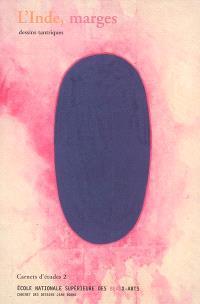 L'Inde, marges : dessins tantriques : Ecole nationale supérieure des beaux-arts, Paris, 18 mai-29 juin 2005