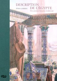 La description de l'Egypte : une aventure humaine et éditoriale