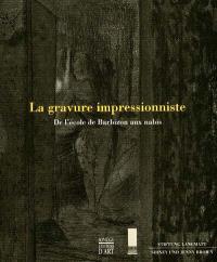 La gravure impressionniste : de l'école de Barbizon aux nabis