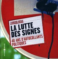 La lutte des signes : 40 ans d'autocollants politiques