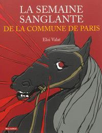 La semaine sanglante de la Commune de Paris