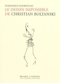 Le dessin impossible de Christian Boltanski : entretiens et documents