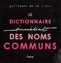 Le dictionnaire immédiat des noms communs