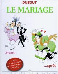 Le mariage : avant... après