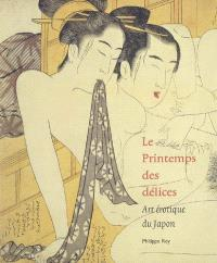 Le printemps des délices : art érotique au Japon