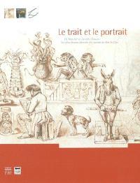 Le trait et le portrait : de Boucher à Camille Claudel, les plus beaux dessins du musée de Bar-le-Duc (Sortez de votre réserve ! 3) : exposition, musée de Bar-le-Duc, 15 décembre 2004-3 avril 2005
