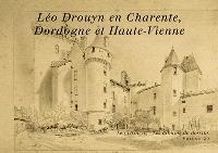 Léo Drouyn, les albums de dessins. Volume 20, Léo Drouyn en Charente, Dordogne et Haute-Vienne