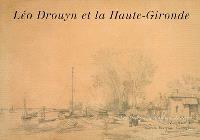 Léo Drouyn, les albums de dessins. Volume 12, Léo Drouyn en haute Gironde : Blayais, Bourgeais, Cubzaguais