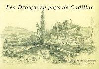 Léo Drouyn, les albums de dessins. Volume 11, Léo Drouyn en pays de Cadillac