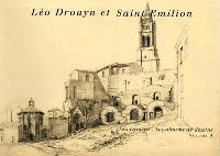 Léo Drouyn, les albums de dessins. Volume 5, Léo Drouyn et Saint-Émilion