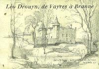 Léo Drouyn, les albums de dessins. Volume 13, Léo Drouyn, de Vayres à Branne