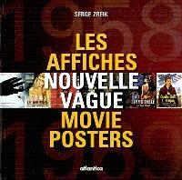 Les affiches Nouvelle Vague movie posters : 1958-1969 = Nouvelle vague movie posters : from the nouvelle vague to the new french cinema : 1958-1969