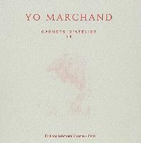 Les carnets d'atelier du peintre Yo Marchand