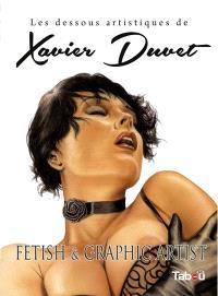 Les dessous artistiques de Xavier Duvet : fetish & graphic artist