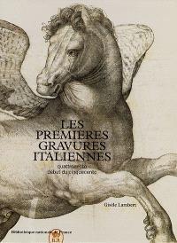 Les premières gravures italiennes, quattrocento-début cinquecento : inventaire de la collection du département des estampes et de la photographie