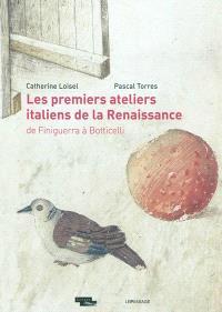 Les premiers ateliers italiens de la Renaissance : de Finiguerra à Botticelli : exposition, Paris, Musée du Louvre, du 7 juillet au 10 octobre 2011
