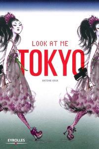 Look at me Tokyo