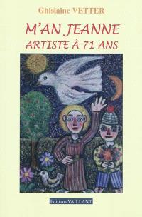 M'an Jeanne, artiste à 71 ans