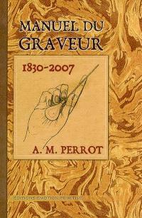 Manuel du graveur : 1830-2007