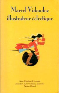 Marcel Vidoudez. Volume 1, Marcel Vidoudez, illustrateur éclectique
