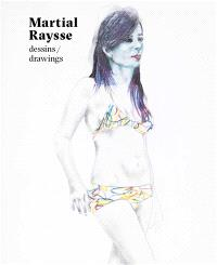 Martial Raysse : dessins = Martial Raysse : drawings
