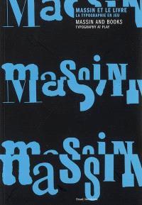Massin et le livre : la typographie en jeu = Massin and books : typography at play : exposition, Paris, ENSAD, 2 février-7 avril 2007